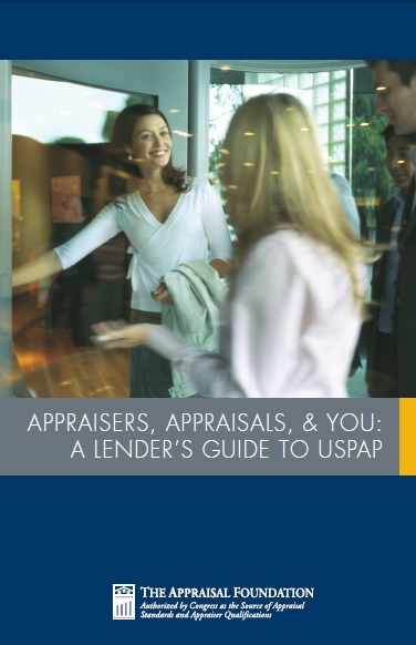 Appraisers, Appraisals & You:  A Lender's Guide to USPAP